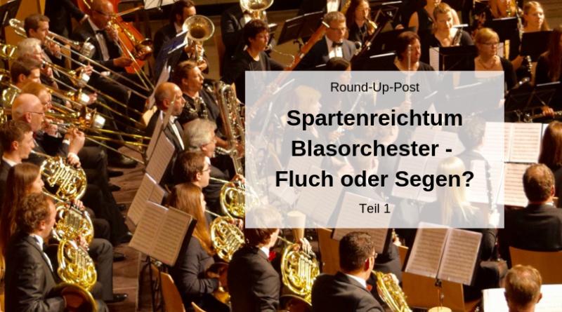 Spartenreichtum Blasorchester Fluch oder Segen_