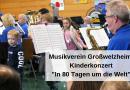 """Musikverein Großwelzheim: Kinderkonzert """"In 80 Tagen um die Welt"""""""