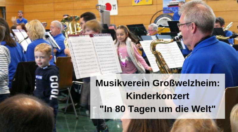 Musikverein Großwelzheim Kinderkonzert In 80 Tagen um die Welt