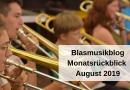 Blasmusikblog Monatsrückblick August 2019