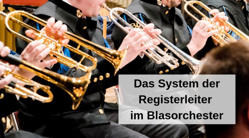 Das System der Registerleiter im Blasorchester