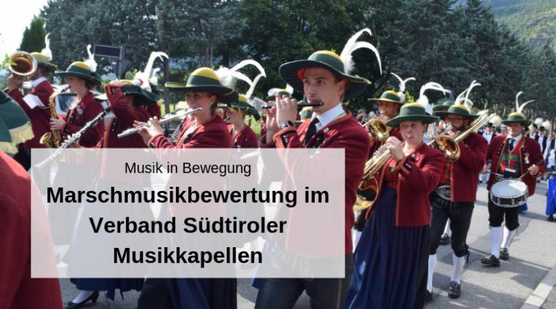 Musik in Bewegung Marschwertung im Verband Südtiroler Musikkapellen