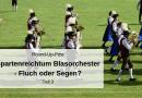 Spartenreichtum Blasorchester – Fluch oder Segen? – Teil 3