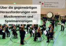 Über die gegenwärtigen Herausforderungen von Blasorchestern und Spielmannszügen
