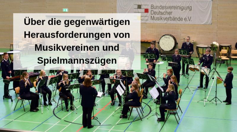 Über die gegenwärtigen Herausforderungen von Musikvereinen und Spielmannszügen