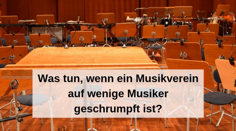 Was tun, wenn ein Musikverein auf wenige Musiker geschrumpft ist_