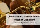 (Internationale) Partnerschaften zwischen Orchestern