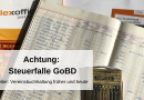 Achtung: Steuerfalle GoBD