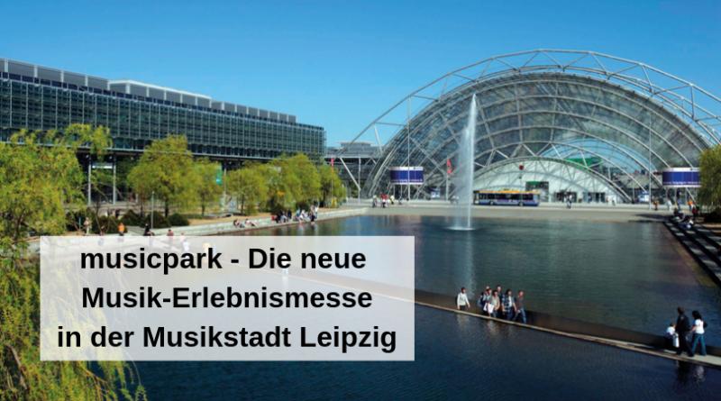 - musicpark - Die neue Musik-Erlebnismesse in der Musikstadt Leipzig