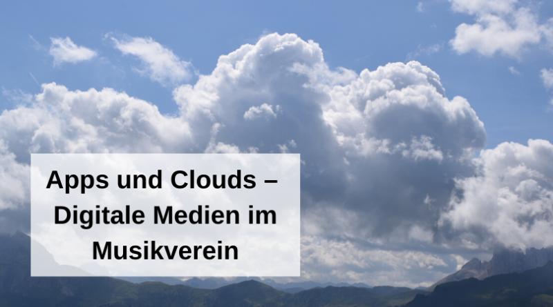 Apps und Clouds – Digitale Medien im Musikverein