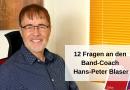 12 Fragen an den Band Coach Hans-Peter Blaser