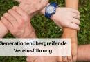 Generationenübergreifende Vereinsführung