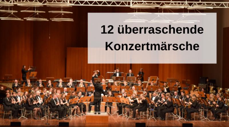12 überraschende Konzertmärsche