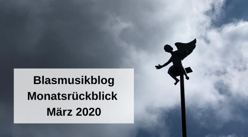 Blasmusikblog Monatsrückblick März 2020