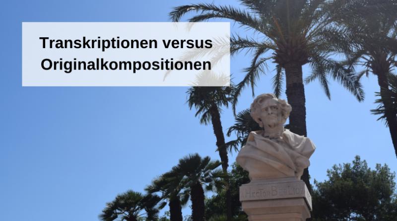 Transkriptionen versus Originalkompositionen