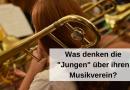 """Was denken die """"Jungen"""" über ihren Musikverein?"""