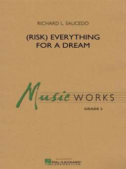 (Risk) Everything for a dream Richard L. Saucedo