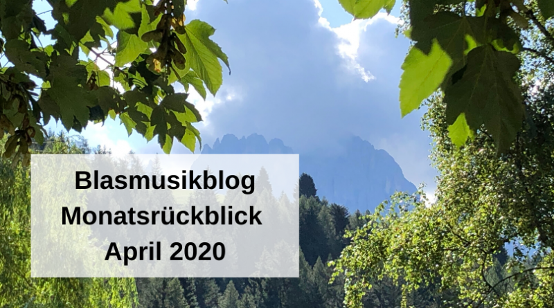 Blasmusikblog Monatsrückblick April 2020