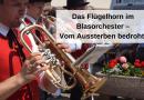 Das Flügelhorn im Blasorchester – Vom Aussterben bedroht?