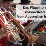Das Flügelhorn im Blasorchester