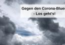 Gegen den Corona-Blues – Los geht's!