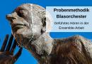 Probenmethodik Blasorchester – Geführtes Hören in der Ensemble-Arbeit