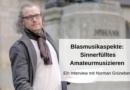 Blasmusikaspekte: Vom Lob des Musikanten – Sinnerfülltes Amateurmusizieren