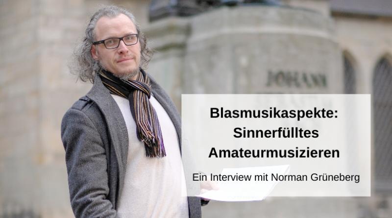 Blasmusikaspekte Sinnerfülltes Musizieren Norman Grüneberg(1)