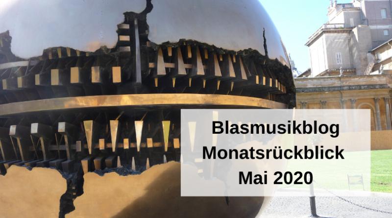 Blasmusikblog Monatsrückblick Mai 2020