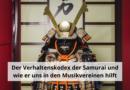 Der Verhaltenskodex der Samurai und wie er uns in den Musikvereinen hilft