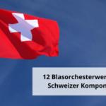 12 Blasorchesterwerke von Schweizer Komponisten