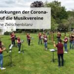 Die Auswirkungen der Corona-Krise auf die Musikvereine