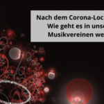 Nach dem Corona-Lockdown - Wie geht es in unseren Musikvereinen weiter