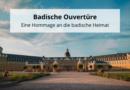 Badische Ouvertüre – Eine Hommage an die badische Heimat