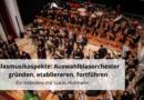 Blasmusikaspekte: Auswahlblasorchester gründen, etabliereren, fortführen