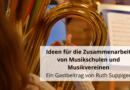 Ideen für die Zusammenarbeit von Musikschulen und Musikvereinen