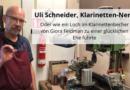 Uli Schneider, Klarinetten-Nerd