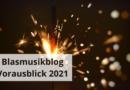 Blasmusikblog Vorausblick 2021