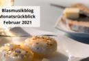 Blasmusikblog Monatsrückblick Februar 2021