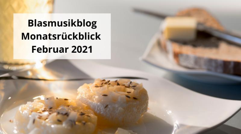Blasmusikblog Montsrückblick Februar 2021(1)