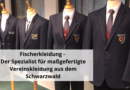 Fischerkleidung – Der Spezialist für maßgefertigte Vereinskleidung aus dem Schwarzwald