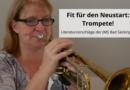 Fit für den Neustart: Trompete!