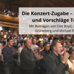 Die Konzert-Zugabe – Aspekte und Vorschläge Teil 1