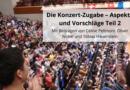 Die Konzert-Zugabe – Aspekte und Vorschläge Teil 2