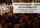 Die Konzert-Zugabe – Aspekte und Vorschläge Teil 3