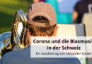 Corona und die Blasmusik in der Schweiz