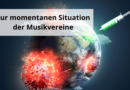 Zur momentanen Situation der Musikvereine