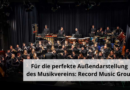 Für die perfekte Außendarstellung des Musikvereins: Record Music Group