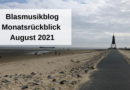 Blasmusikblog Monatsrückblick August 2021