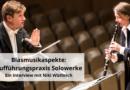 Blasmusikaspekte: Aufführungspraxis Solowerke
